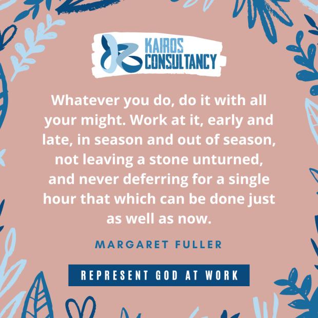 Work Quotes: Margaret Fuller. Kairos Consultancy Group. 2021.